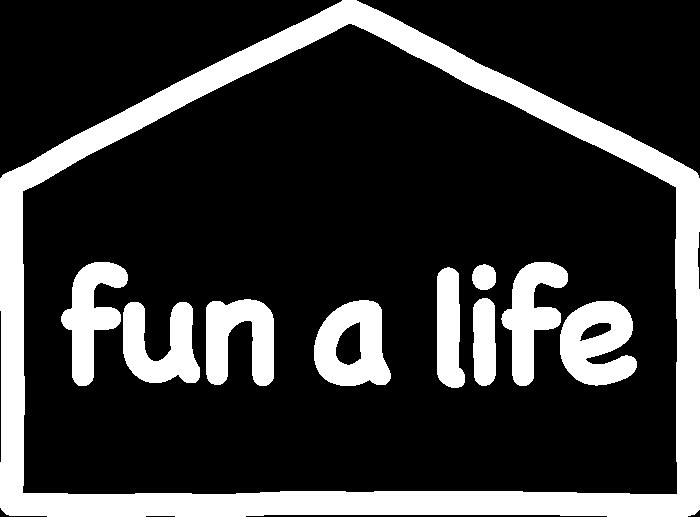 fun a life